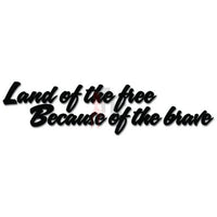 Land Of The Free Brave American USA Decal Sticker