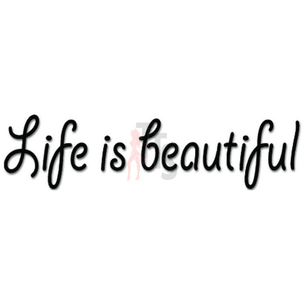 Life Is Beautiful Happy Decal Sticker