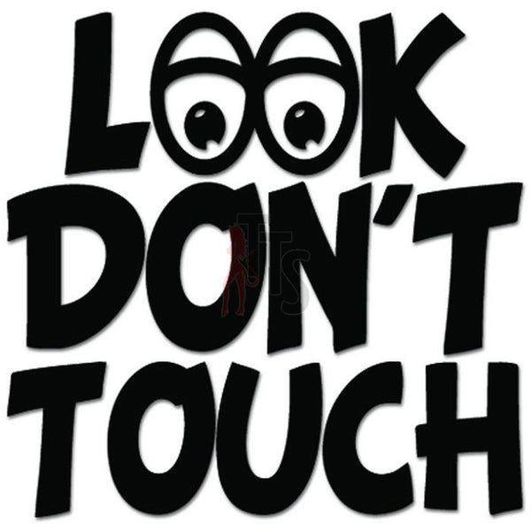 Look Don't Touch Decal Sticker