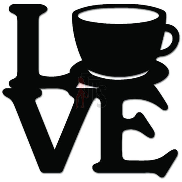 Love Coffee Cup Caffeine Decal Sticker Style 2