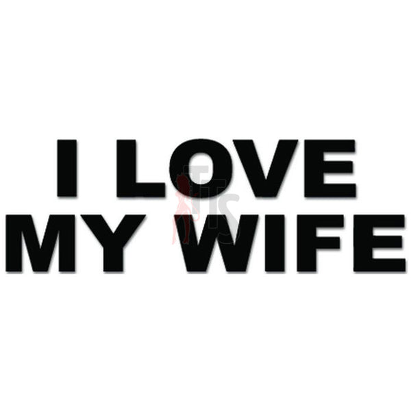 I Love My Wife Decal Sticker Style 2