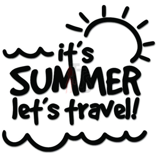 It's Summer Let's Travel Decal Sticker