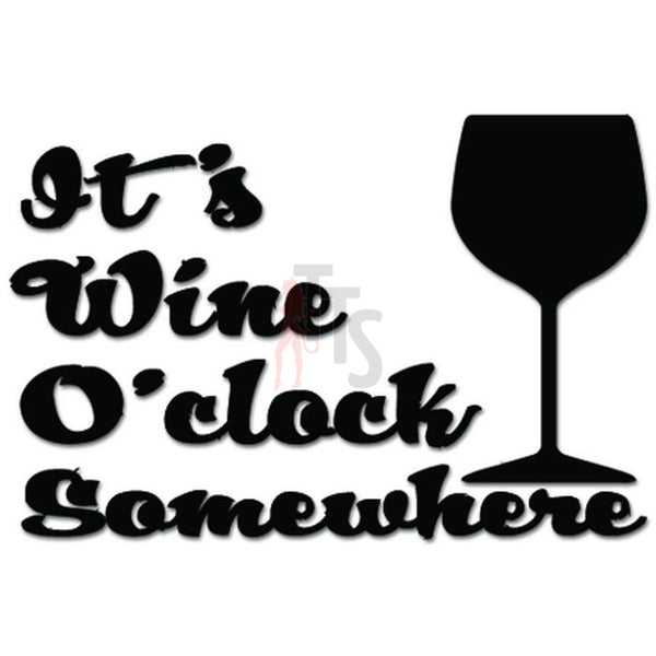 It's Wine O'clock Alcohol Decal Sticker