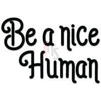 Be A Nice Human Decal Sticker