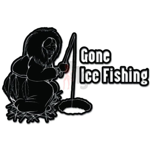 Gone Ice Fishing Fish Eskimo Decal Sticker