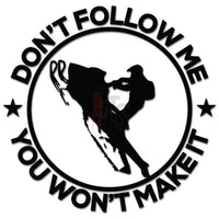 Don't Follow Me Snowmobile Sled Decal Sticker