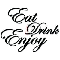Eat Drink Enjoy Decorative Text Decal Sticker