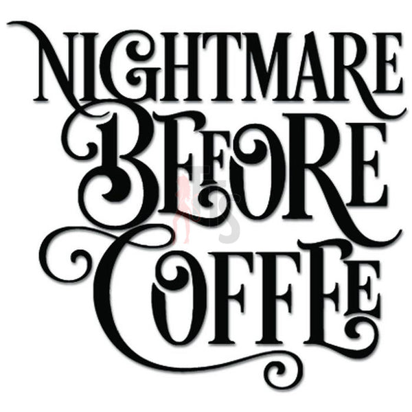 Nightmare Before Coffee Text Decal Sticker