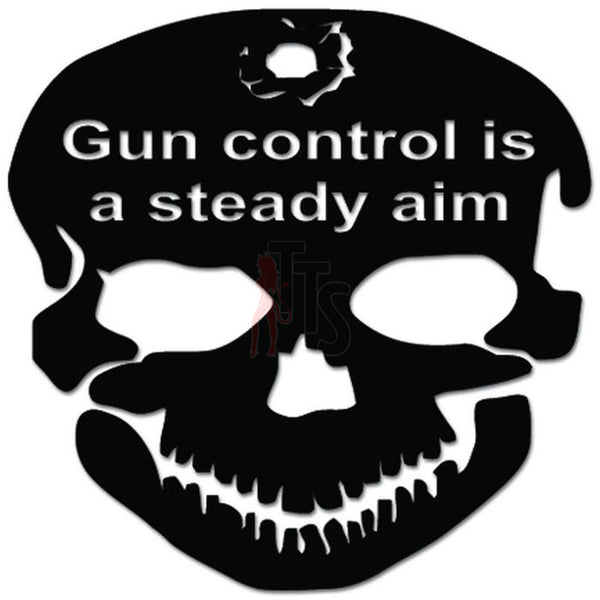 Death Skull Gun Control Steady Aim Decal Sticker