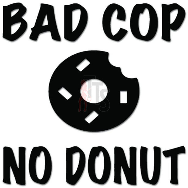 Bad Cop No Donut Decal Sticker