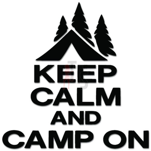 Keep Calm Camp On Forest Camping Decal Sticker