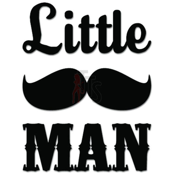 Little Man Big Mustache Decal Sticker