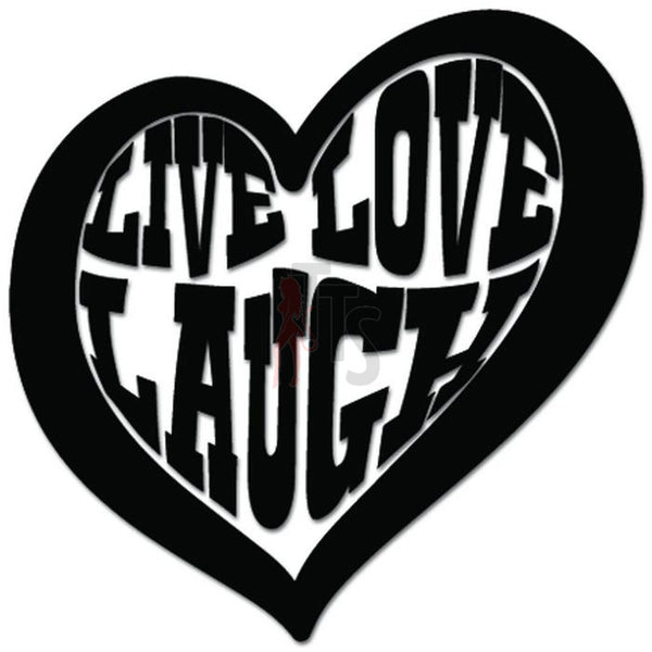 Live Love Laugh Heart Decal Sticker