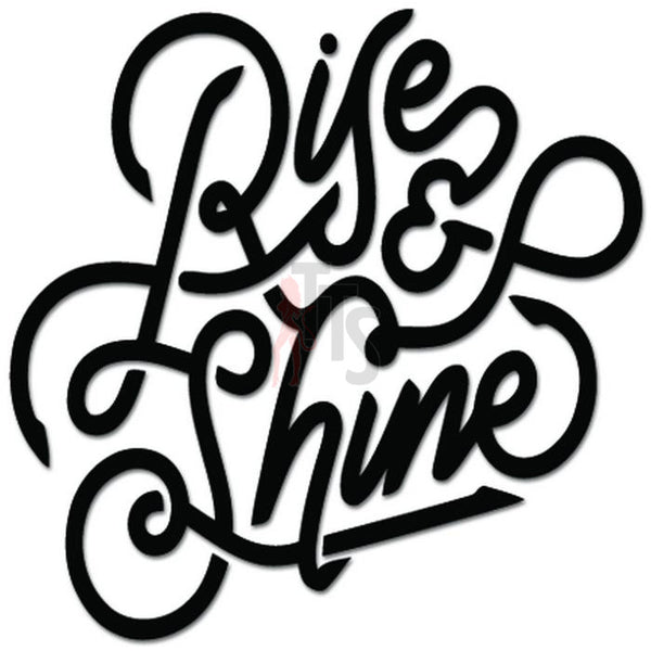 Rise and Shine Morning Decal Sticker