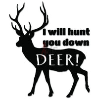 I Will Hunt You Down Deer Buck Decal Sticker