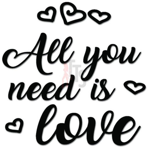 All You Need Is Love Decal Sticker Style 2