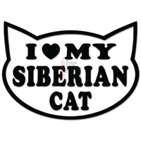 I love My Siberian Cat Kitty Kitten Decal Sticker