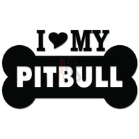 I Love My Pitbull Dog Bone Pet Lover Decal Sticker
