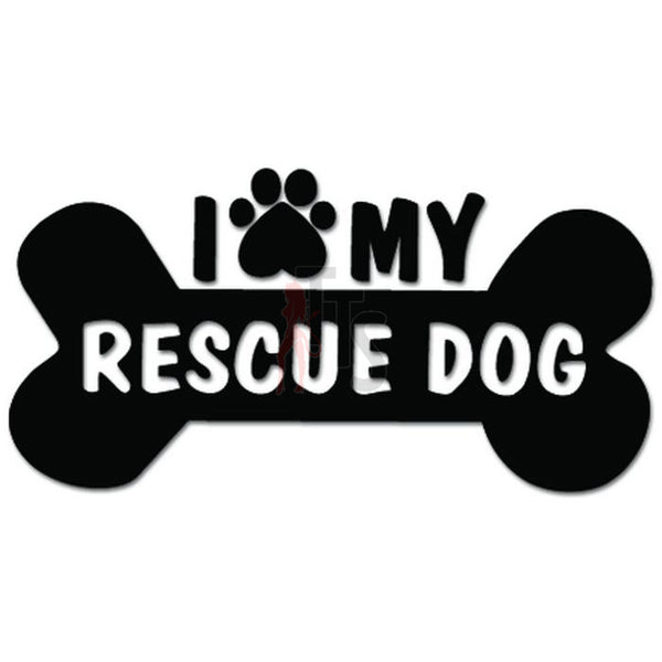 I Love My Rescue Dog Bone Pet Lover Decal Sticker