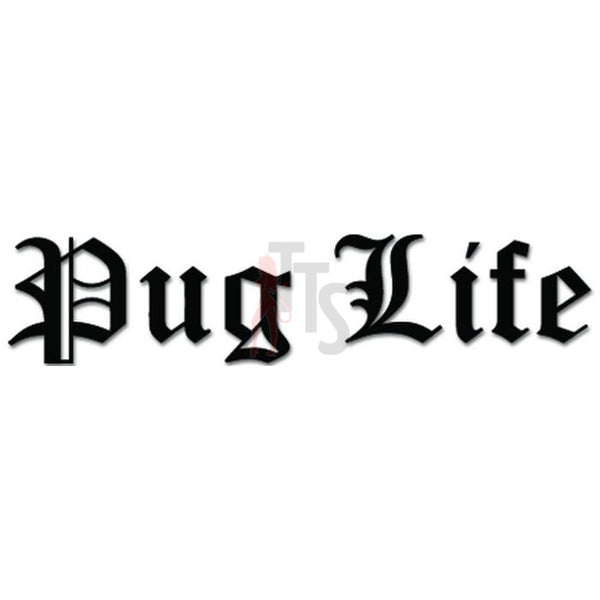 Pug Life Dog Pet Lover Decal Sticker