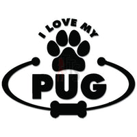 I Love My Pug Dog Paw Bone Decal Sticker