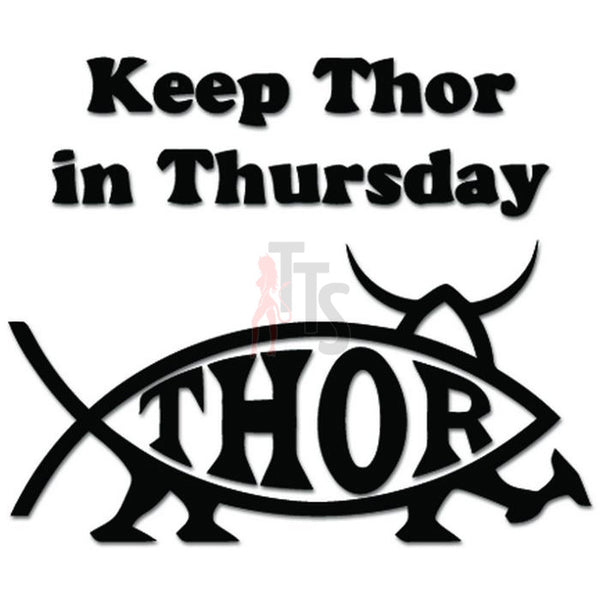 Keep Thor In Thursday Vikings Pagan Decal Sticker