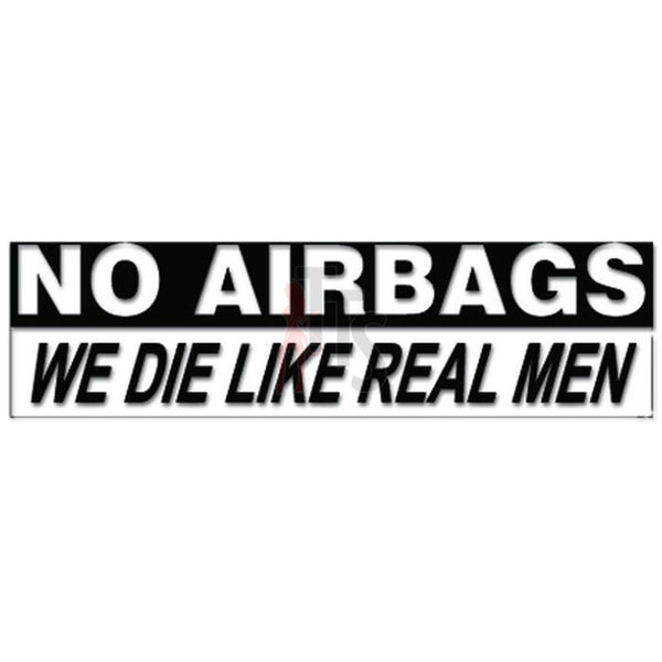 No Airbags We Die Like Real Men JDM Japanese Decal Sticker