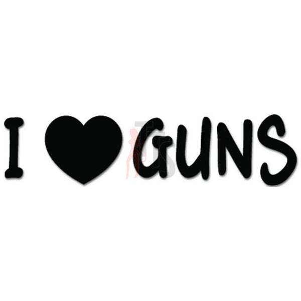 I Love Guns Decal Sticker