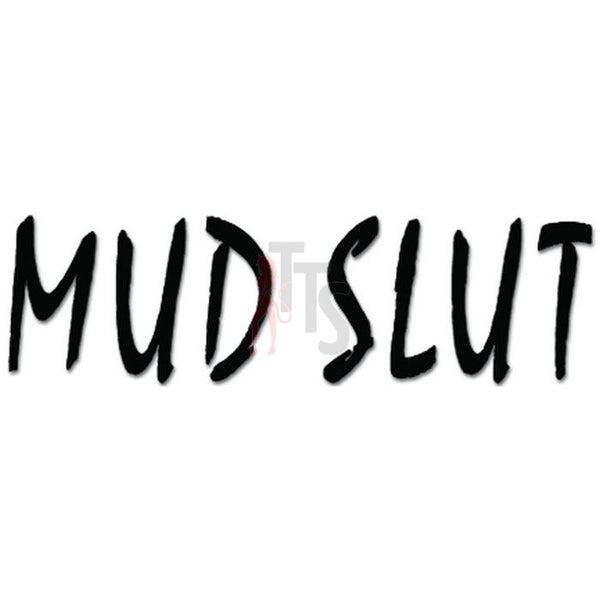 Mud Slut 4x4 Off Road Decal Sticker Style 1