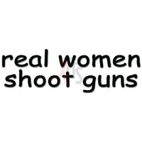 Real Women Shoot Guns Decal Sticker