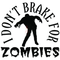 I Don't Brake For Zombies Decal Sticker