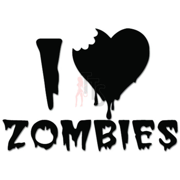 I Love Zombies Heart Bite Blood Bleeding Decal Sticker