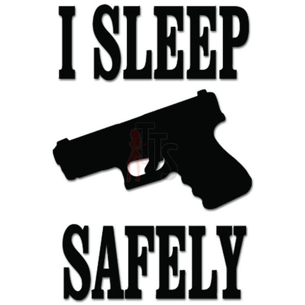 I Sleep Safely Gun Pistol Decal Sticker Style 1