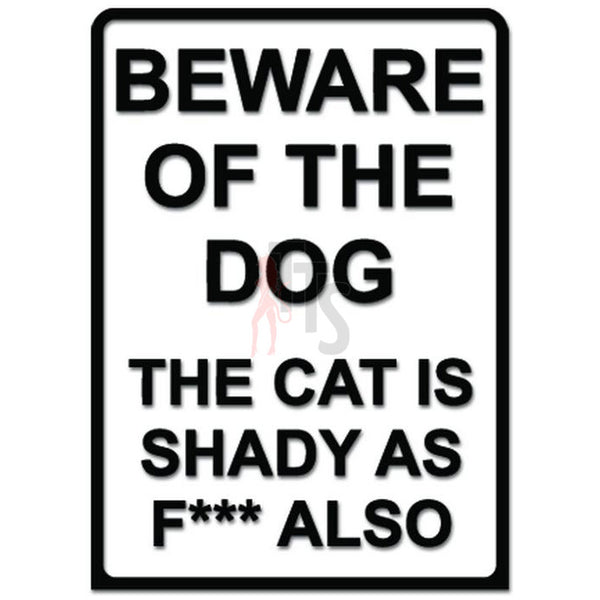 Funny Beware of Dog Shady Cat Fuk Decal Sticker