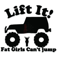 Funny Lift It Fat Girls Can't Jump Decal Sticker