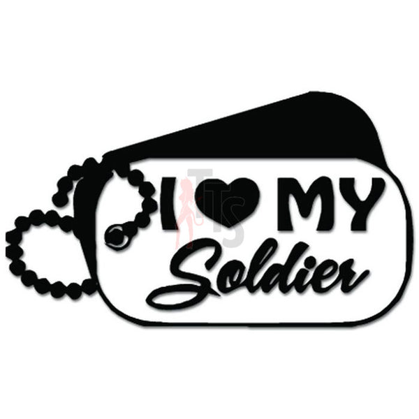 I Love My Soldier Military Tags Decal Sticker