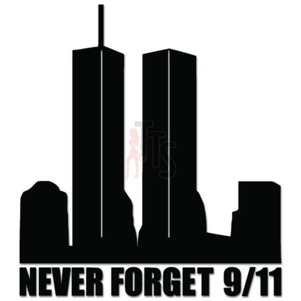 Never Forget 911 Twin Towers New York Decal Sticker