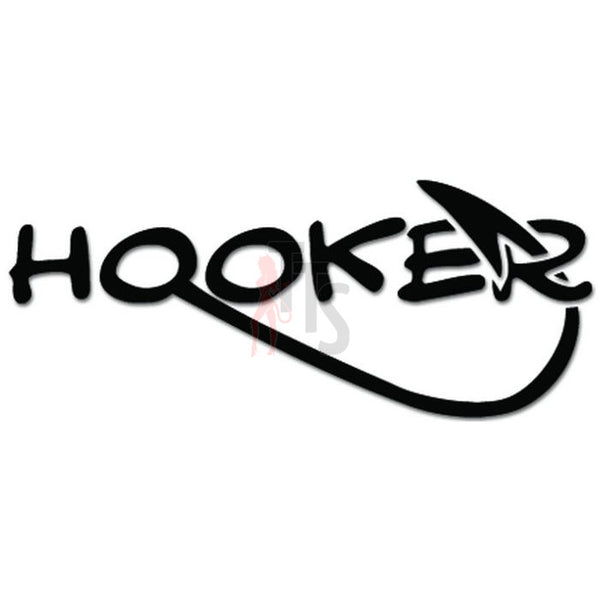 Hooker Hook Fishing Funny Decal Sticker