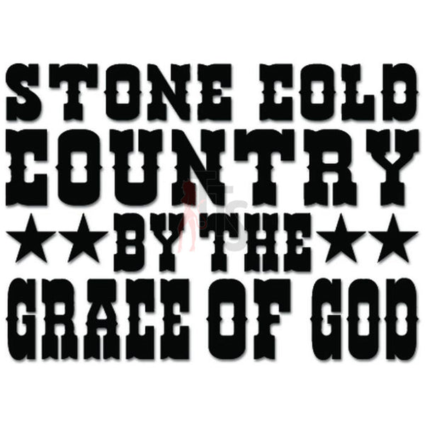 Stone Cold Country Grace of God Decal Sticker