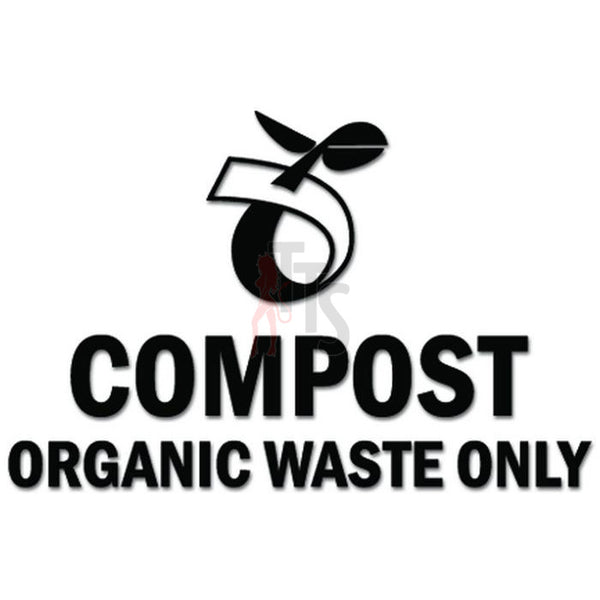 Compost Organic Waste Only Recycle Trash Decal Sticker