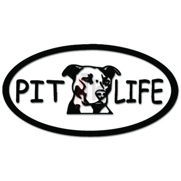 Pit Life Dog Pet Decal Sticker