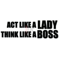 Act Like A Lady Think Like A Boss Decal Sticker