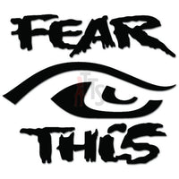 Fear This Angry Eyes Decal Sticker