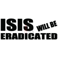 ISIS Will Be Eradicated Decal Sticker