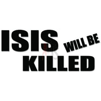 ISIS Will Be Killed Decal Sticker