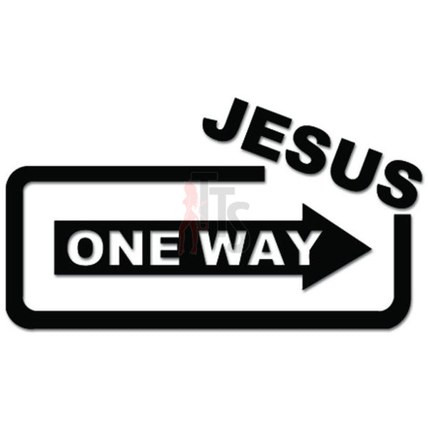Jesus One Way Sign Christian Decal Sticker