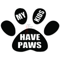 My Kids Have Paws Dog Pet Decal Sticker