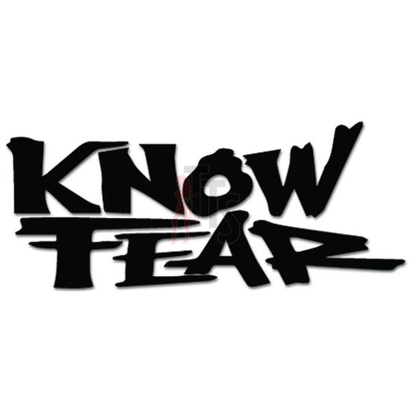 Know Fear Decal Sticker
