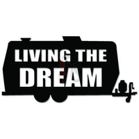 Living the Dream Camper Decal Sticker