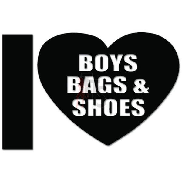 I Love Boys Bags Shoes Decal Sticker